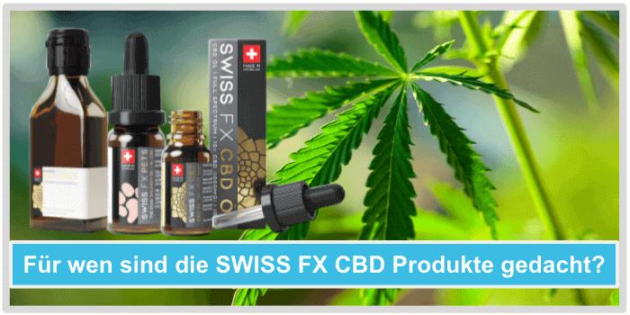 Fuer wen sind die Swiss fx cbd Produkte gedacht