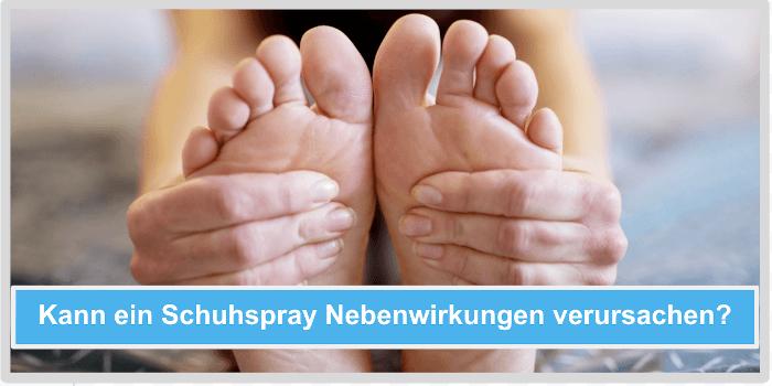 Kann eine Schuhspray Nebenwirkungen verursachen