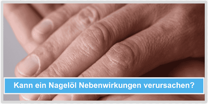 Nageloel Nebenwirkungen Risiken