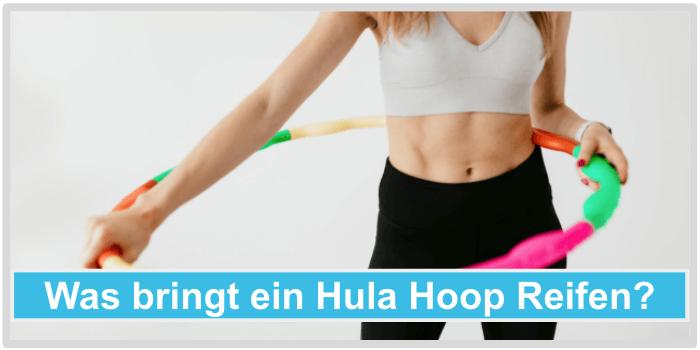 Was bringt ein Hula Hoop Reifen