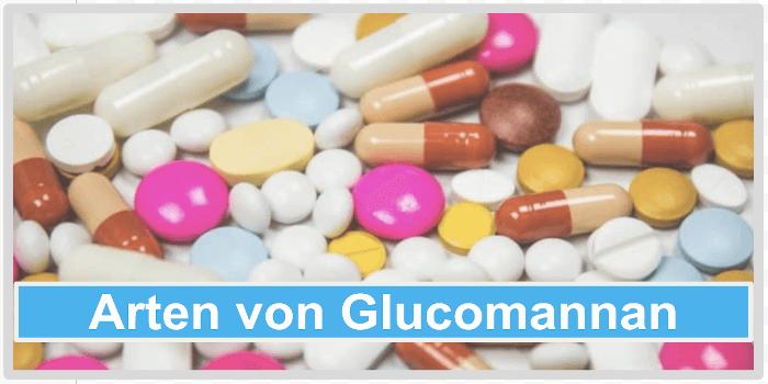 Arten von Glucomannan