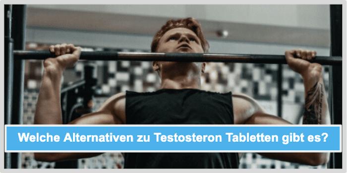 Welche Alternativen zu Testosteron Tabletten gibt es