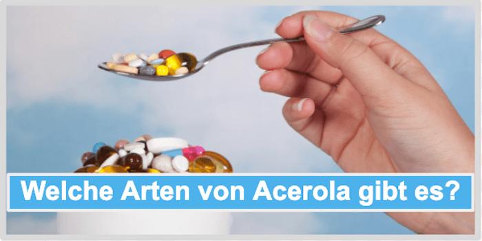 Welche Arten von Acerola gibt es