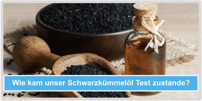 Wie kam unser Schwarzkuemmeloel Test zustande