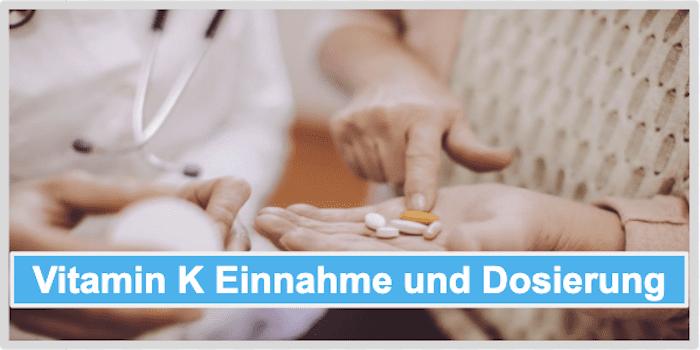 Vitamin K Einnahme Dosierung Anwendung